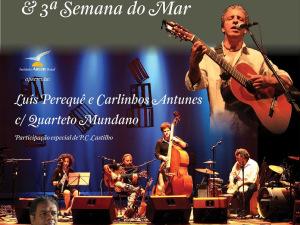 Luis Perequê, Carlinhos Antunes, Quarteto Mundano E.P.C encerram a III Semana do Mar
